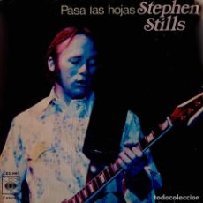 Discos de vinilo: STEPHEN STILLS. PASA LAS HOJAS. SINGLE ESPAÑA. Lote 147611754