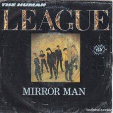 Discos de vinilo: HUMAN LEAGUE,MIRROR MAN DEL 82. Lote 147612014