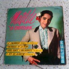Discos de vinilo: DISCO DE MATILDE LA GALLEGITA AÑOS 60 ,4 TEMAS. Lote 147613362