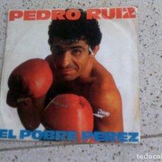 Discos de vinilo: DISCO DE PEDRO RUIZ ,EL POBRE PEREZ 1982. Lote 147613662