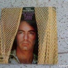Discos de vinilo: DISCO DE NEIL DIAMOND TEMA ,HE ESTADO DE ESTA FORMA ANTES 1975. Lote 147613862