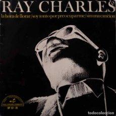 Discos de vinilo: RAY CHARLES.LA HORA DE LLORAR. EP ESPAÑA. Lote 147625262