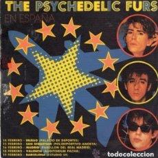 Discos de vinilo: THE PSYCHEDELIC FURS EN ESPAÑA - SINGLE PROMO CBS (SIN CATALOGO) SPAIN 1984. Lote 147631906