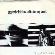 Discos de vinilo: THE PSYCHEDELIC FURS – ALL THAT MONEY WANTS - SINGLE SPAIN 1988. Lote 147632118