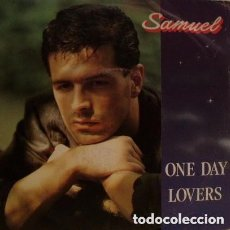 Discos de vinilo: SAMUEL - ONE DAY LOVERS - MAXI-SINGLE SPAIN 1988 (ITALODISCO). Lote 147637822