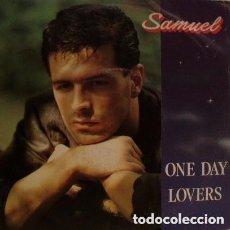 Discos de vinilo: SAMUEL - ONE DAY LOVERS - MAXI-SINGLE SPAIN 1988 (ITALODISCO). Lote 147637946