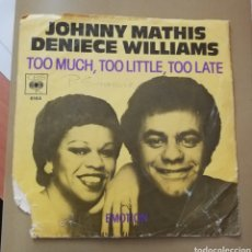Discos de vinilo: JOHNNY MATHIS Y DENIECE WILLIAMS. TOO MUCH., TOO LITTLE, TOO LATE. Lote 147652400