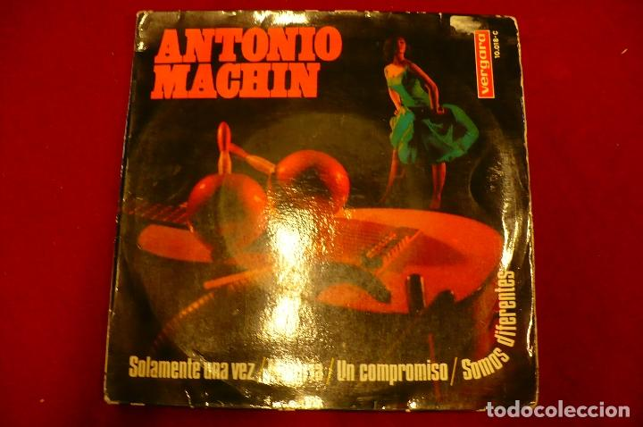 ANTONIO MACHIN -- SOLAMENTE UNA VEZ / MISERIA / UN COMPROMISO / SOMOS DIFERENTES, VERGARA 1967. (Música - Discos de Vinilo - EPs - Solistas Españoles de los 70 a la actualidad)