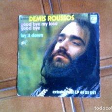 Discos de vinilo: DISCO DE DEMIS ROUSSOS ,GOOD BYE MY LOVE Y LAY IT DOWN. Lote 147717982