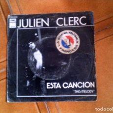 Discos de vinilo: DISCO DE JULIEN CLERC ,TEMA, ESTA CANCION Y SUFRIR POR TI NO ES SUFRIR. Lote 147718566