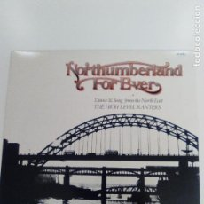Discos de vinilo: THE HIGH LEVEL RANTERS NORTHUMBERLAND FOR EVER ( 1968 TOPIC UK REED 1978 ) EXCELENTE ESTADO. Lote 147719330