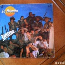 Discos de vinilo: DISCO DE LA BIONDA ,TEMA BANDIDO Y THERE IS NO OTHER WAY. Lote 147720678