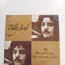 Discos de vinilo: BILLY JOEL SHE'S GOT A WAY / YOU CAN MAKE ME FREE ( 1972 PHILIPS ESPAÑA ) MUY RARO BUEN ESTADO. Lote 147720914