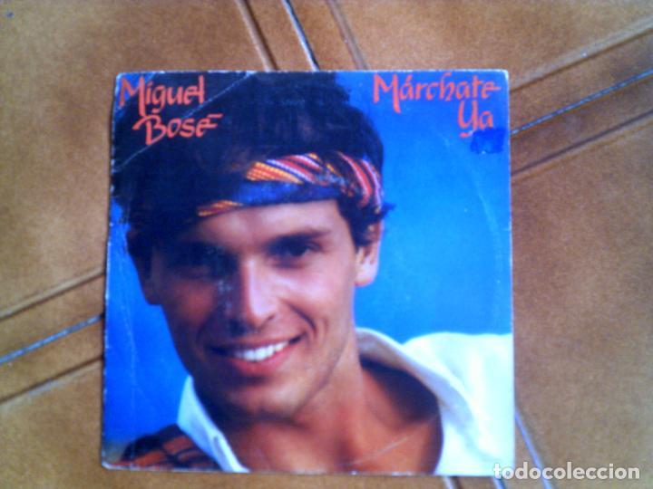 DISCO DE MIGUEL BOSE ,TEMAS ,MARCHATE YA Y MAS ALLA (Música - Discos - Singles Vinilo - Cantautores Españoles)