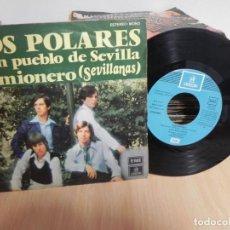 Discos de vinilo: LOS POLARES - SINGLE 1974 . CON TEMAS DE MIGUEL Y MANOLO CORBI.- CAMIONERO + A UN PUEBLO SE SEVILLA. Lote 147726834