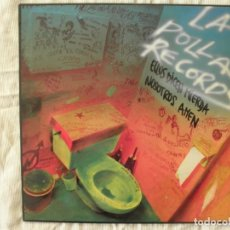 Discos de vinilo: LA POLLA RECORDS ELLOS DICEN MIERDA NOSOTROS AMEN. Lote 147730898