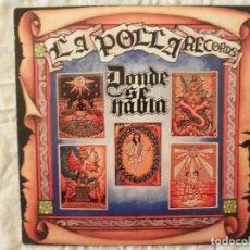 Discos de vinilo: LA POLLA RECORDS DONDE SE HABLA. Lote 147731366