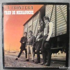 Discos de vinilo: LA FRONTERA TREN DE MEDIANOCHE. Lote 147733178