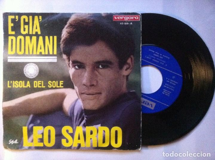 LEO SARDO - E GIA DOMANI / L´ISOLA DEL SOLE - SINGLE 1967 - VERGARA (Música - Discos de Vinilo - Maxi Singles - Canción Francesa e Italiana)