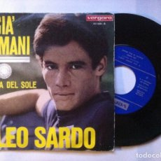 Discos de vinilo: LEO SARDO - E GIA DOMANI / L´ISOLA DEL SOLE - SINGLE 1967 - VERGARA. Lote 147739962
