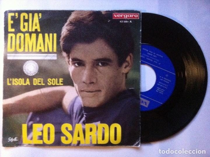 Discos de vinilo: LEO SARDO - e gia domani / l´isola del sole - SINGLE 1967 - VERGARA - Foto 2 - 147739962