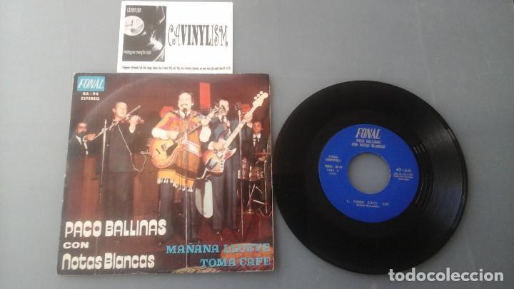 PACO BALLINAS & NOTAS BLANCAS MAÑANA LLUEVE / TOMA CAFE SINGLE 1974 FONAL RARO (Música - Discos - Singles Vinilo - Orquestas)