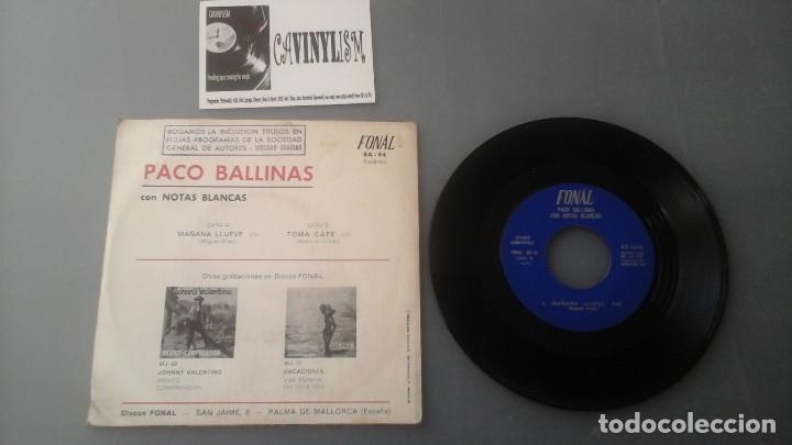 Discos de vinilo: PACO BALLINAS & NOTAS BLANCAS Mañana llueve / Toma Cafe SINGLE 1974 Fonal RARO - Foto 2 - 147754542