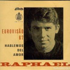 Discos de vinilo: RAPHAEL HABLEMOS DEL AMOR EUROVISION 1967 ( SINGLE PORTUGAL ). Lote 147758006
