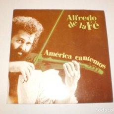 Discos de vinilo: SINGLE ALFREDO DE LA FE. AMÉRICA CANTEMOS. TENDRÁS QUE LLORAR. FONOMUSIC 1992 SPAIN (SEMINUEVO). Lote 147758030