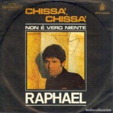 Discos de vinilo: RAPHAEL CHISSA , CHISSA ( ITALIA ) CANTA EN ITALIANO. Lote 147758278
