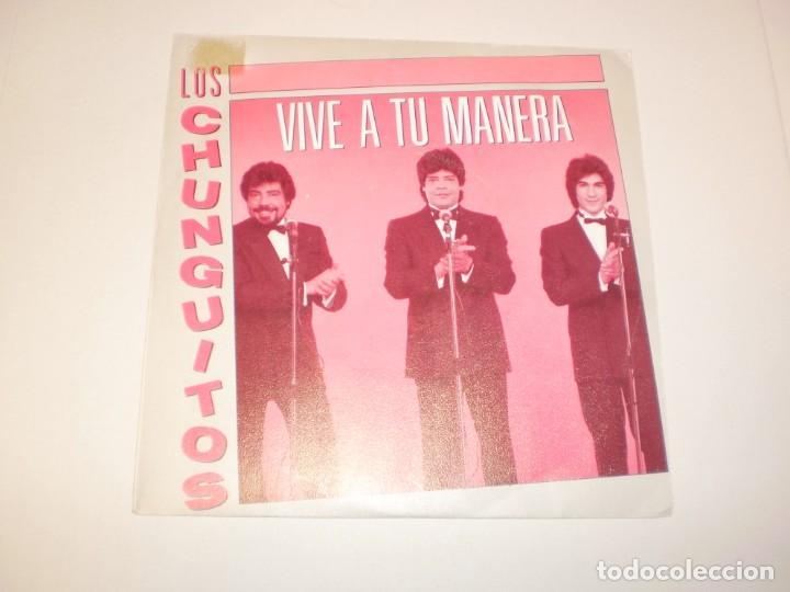 SINGLE LOS CHUNGUITOS. VIVE A TU MANERA. EMI 1988 SPAIN (DISCO PROBADO Y BIEN, SEMINUEVO) (Música - Discos - Singles Vinilo - Flamenco, Canción española y Cuplé)
