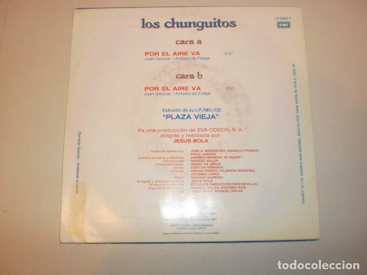 Discos de vinilo: single los chunguitos. por el aire va. emi 1991 spain (probado y bien) - Foto 2 - 147761134