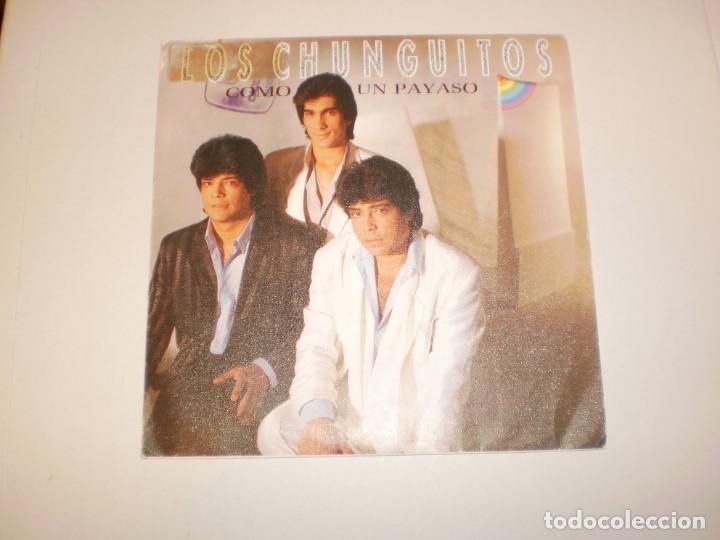 SINGLE LOS CHUNGUITOS. COMO UN PAYASO. ROSA MÍA. EMI 1986 SPAIN (PROBADO Y BIEN) (Música - Discos - Singles Vinilo - Flamenco, Canción española y Cuplé)