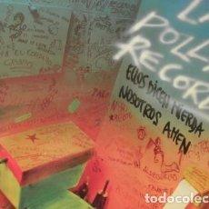 Discos de vinilo: LA POLLA RECORDS LP CON ENCARTE ORIGINAL ELLOS DICEN MIERDA NOSOTROS AMEN 1990. Lote 147763070