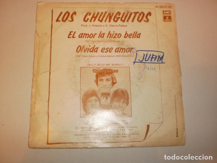 Discos de vinilo: single los chunguitos. el amor la hizo bella. olvida ese amor emi 1982 spain (probado y bien) - Foto 2 - 147763190