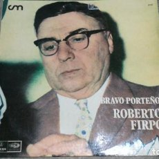 Discos de vinilo: ROBERTO FIRPO -BRAVO PORTEÑO- LP 1973 EDEON ARGENTINA. Lote 147777490