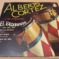 Discos de vinilo: ALBERTO CORTEZ EL VAGABUNDO / LAS PALMERAS / SUCU SUCU / UN DIA DE SOL. 1960 HISPAVOX.. Lote 147784154