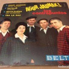 Discos de vinilo: LOS CONTRAPUNTOS. AGUR JAUNAK+3. PORTADA ABIERTA-LETRAS. BELTER 1967.. Lote 147786578