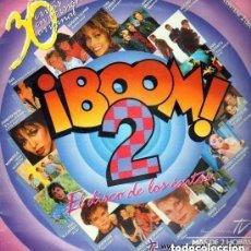 Discos de vinilo: ¡BOOM! 2 - 30 EXITOS - EL DISCO DE LOS EXITOS, MAS DE 2 HORAS DE LA MEJOR MUSICA - DOBLE LP 1986. Lote 147787306