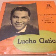 Discos de vinilo: LUCHO GATICA - NO ME HAGAS RECORDAR / LA ENRAMADA / EL VERDADERO AMOR. TE QUIERO ASÍ.. Lote 147788390