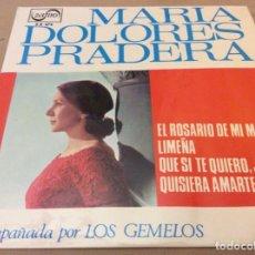 Discos de vinilo: MARIA DOLORES PRADERA.EL ROSARIO DE MI MADRE, LIMEÑA, QUE SI TE QUIERO,JURALO, QUISIERA AMARTE MENOS. Lote 147789806