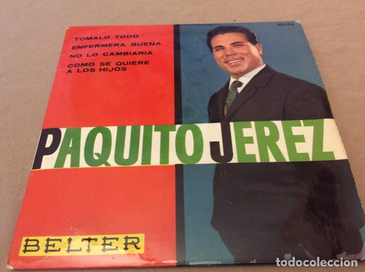 PAQUITO JEREZ. TOMALO TODO + 3, BELTER 1963. (Música - Discos de Vinilo - EPs - Flamenco, Canción española y Cuplé)