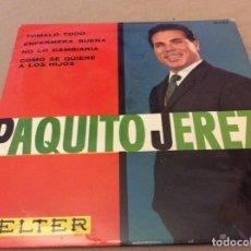 Discos de vinilo: PAQUITO JEREZ. TOMALO TODO + 3, BELTER 1963.. Lote 147819314