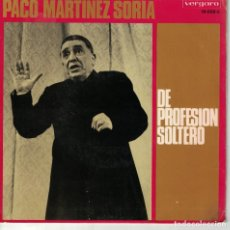 Discos de vinilo: PACO MARTINEZ SORIA - DE PROFESION SOLTERO (SINGLE ESPAÑOL, VERGARA 1969). Lote 147823442