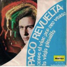 Disques de vinyle: PACO REVUELTA - CORRE EL VINO POR SUS VENAS / LA VIEJA GITANILLA (SINGLE ESPAÑOL, MARFER 1971). Lote 147825410