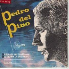 Discos de vinilo: PEDRO DEL PINO - RELEASE ME / A QUIEN (SINGLE ESPAÑOL, SINTONIA 1967). Lote 147845102