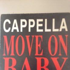 Discos de vinilo: CAPPELLA MOVE ON BABY. Lote 147851026