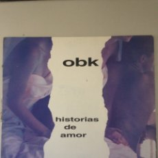 Discos de vinilo: OBK HISTORIAS DE AMOR. Lote 147855558