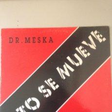 Discos de vinilo: ESTO SE MUEVE DR. MESKA. Lote 147856016