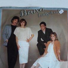 Discos de vinilo: BRAVO / LADY LADY. Lote 147865869